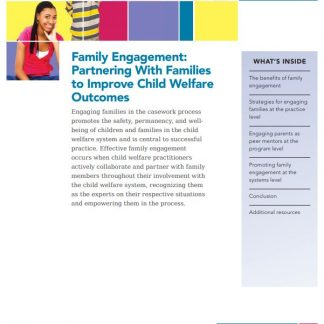 Family Engagement: Partnering With Families to Improve Child Welfare Outcomes